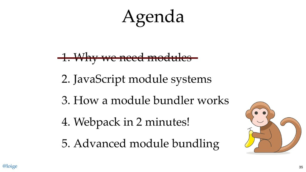 1. Why we need modules 2. JavaScript module sys...