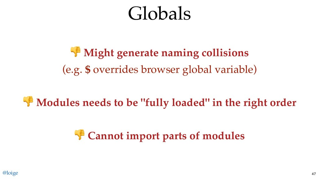 Globals Globals Might generate naming collision...