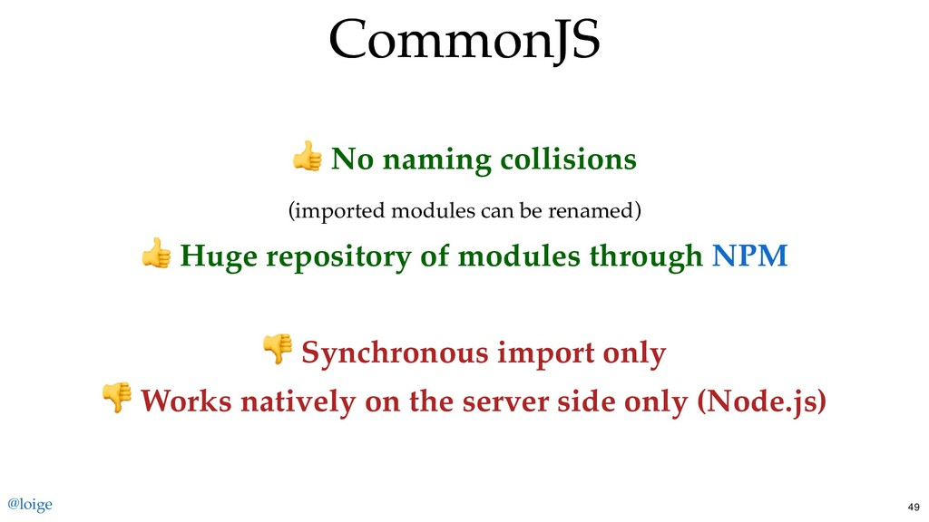 CommonJS CommonJS No naming collisions (importe...