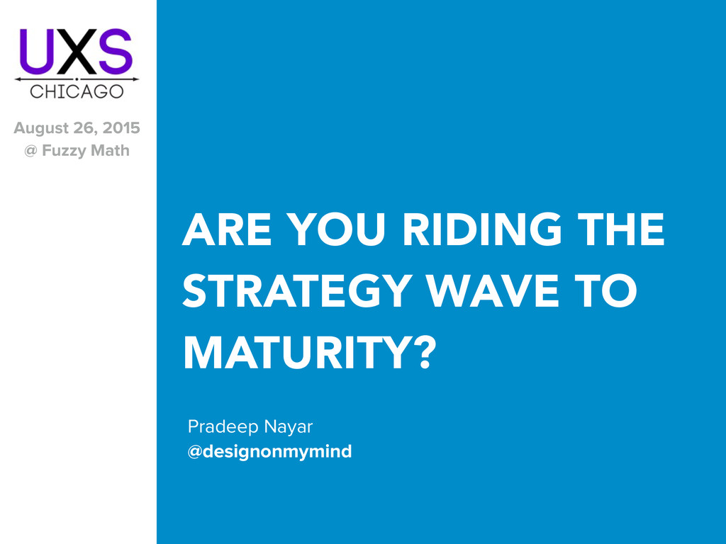 ARE YOU RIDING THE STRATEGY WAVE TO MATURITY? P...