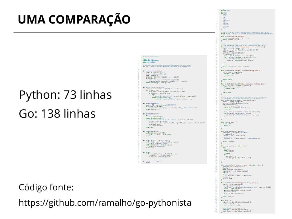 UMA COMPARAÇÃO Python: 73 linhas Go: 138 linhas...