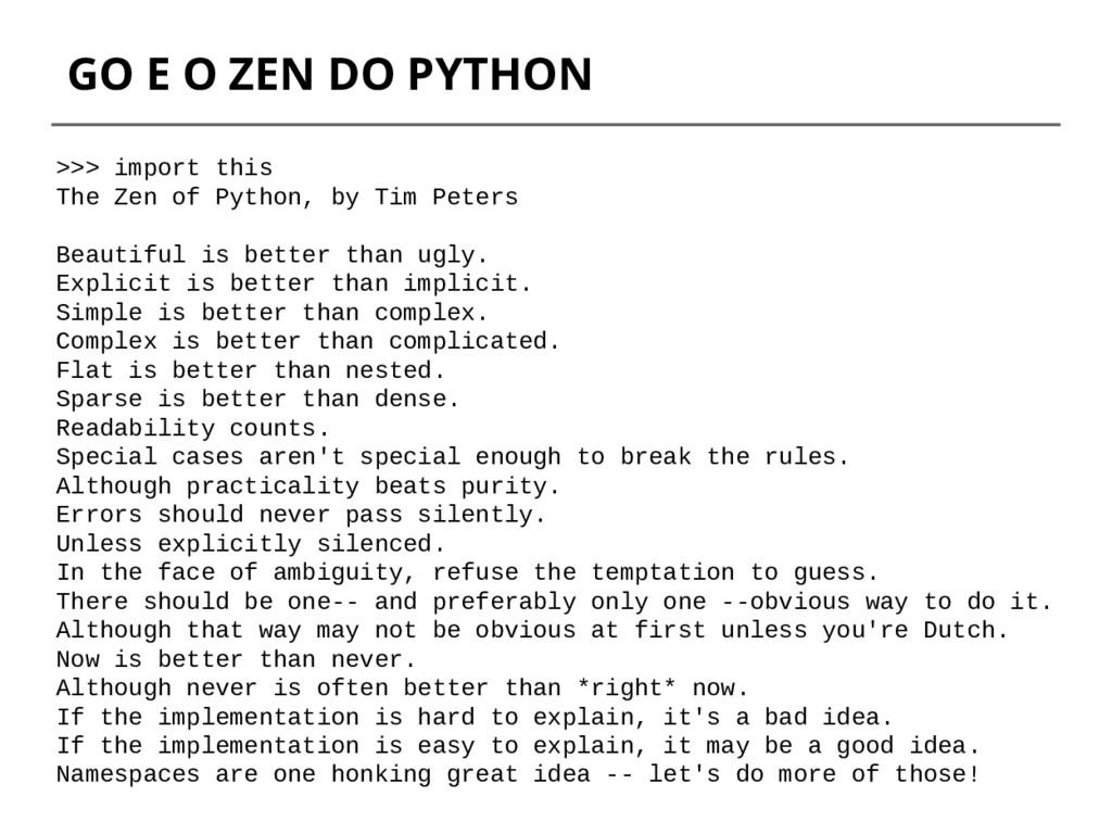 GO E O ZEN DO PYTHON >>> import this The Zen of...