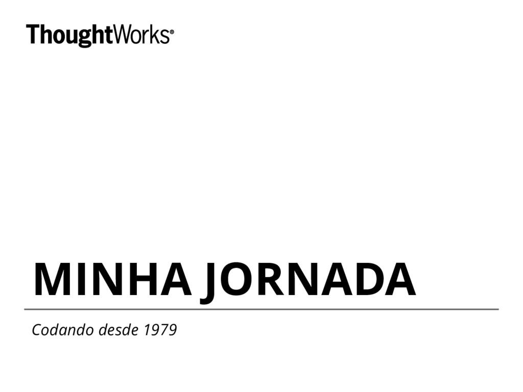 MINHA JORNADA Codando desde 1979