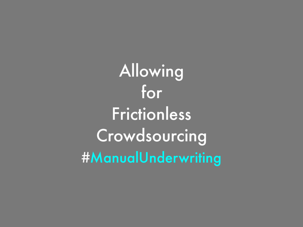 Allowing for Frictionless Crowdsourcing #Manual...