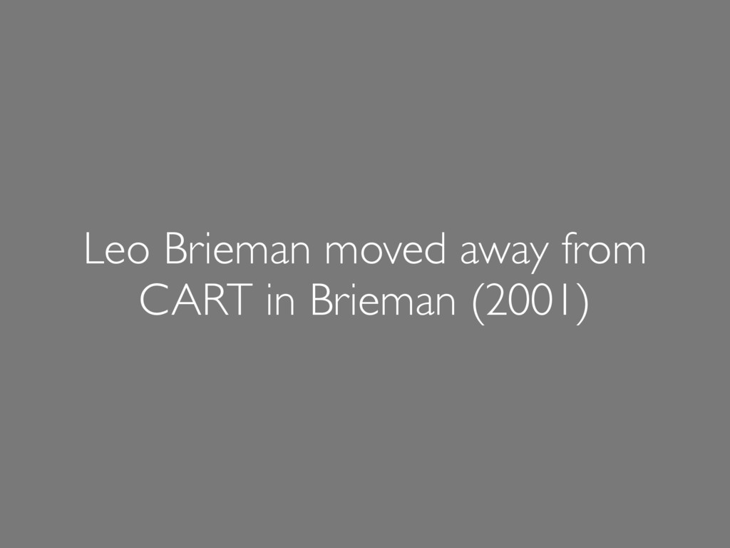 Leo Brieman moved away from CART in Brieman (20...