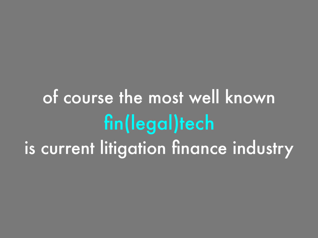 of course the most well known fin(legal)tech is ...