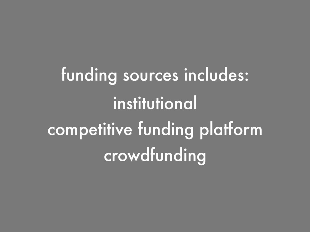 funding sources includes: institutional crowdfu...