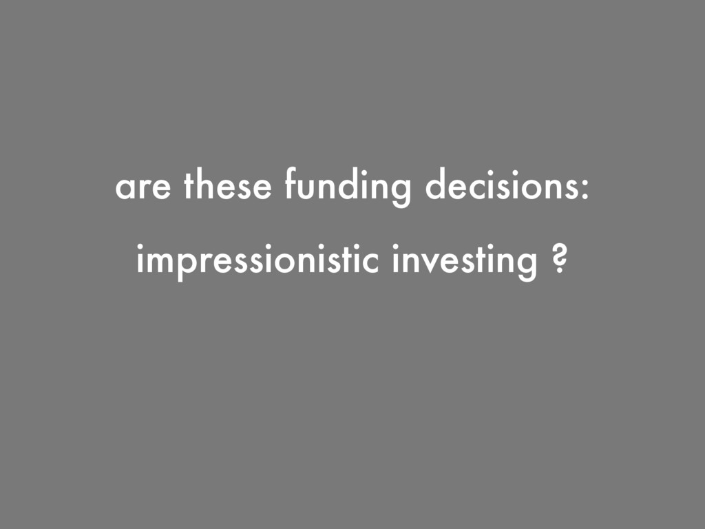 impressionistic investing ? are these funding d...
