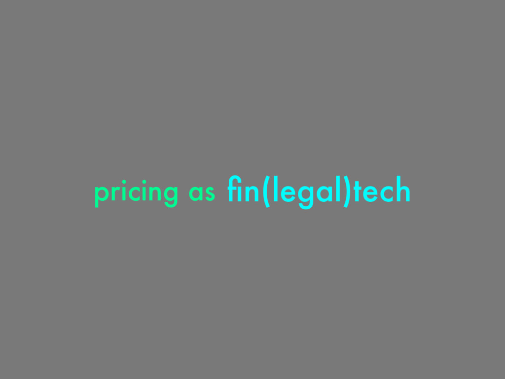 fin(legal)tech pricing as