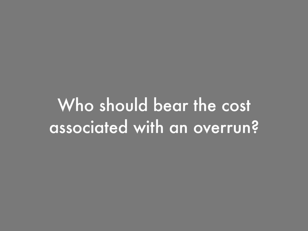 Who should bear the cost associated with an ove...