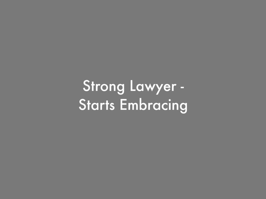 Strong Lawyer - Starts Embracing