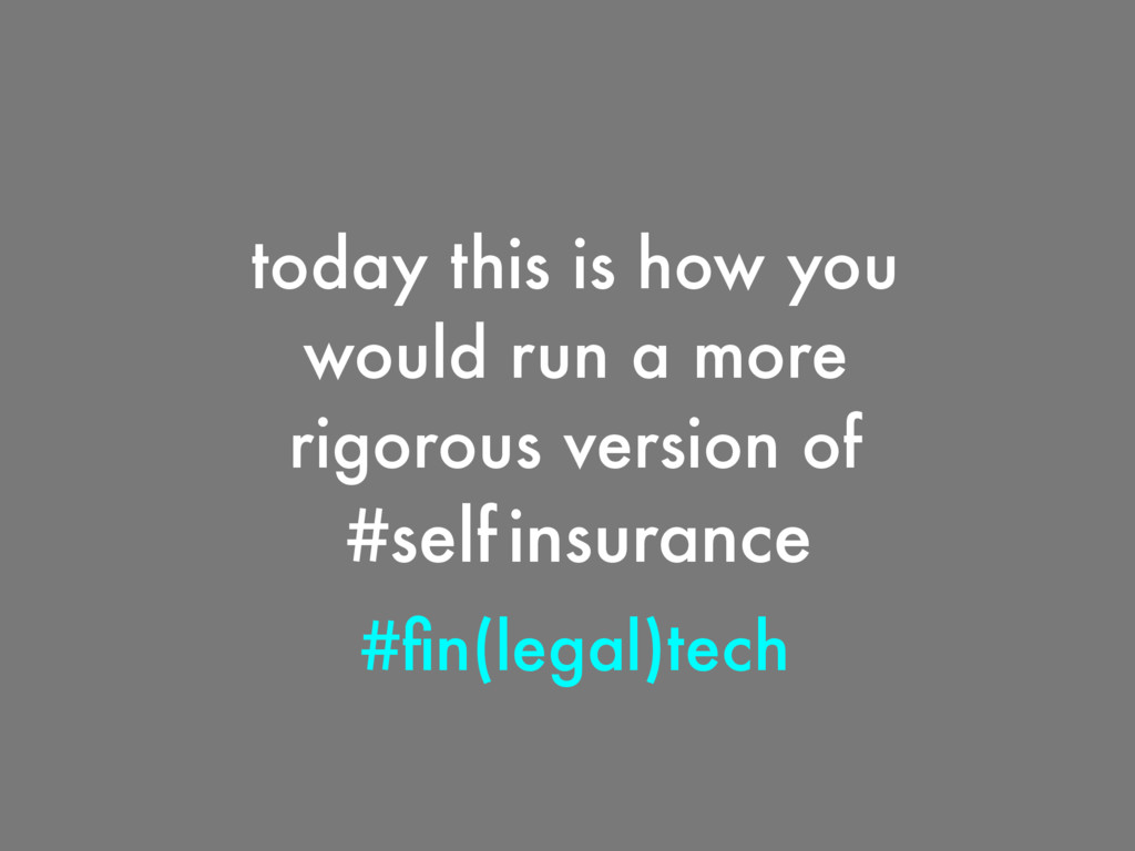 #fin(legal)tech #self insurance today this is ho...