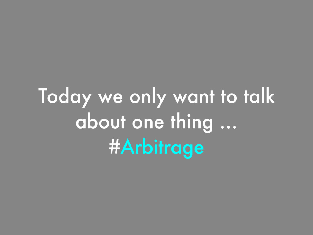 Today we only want to talk about one thing … #A...