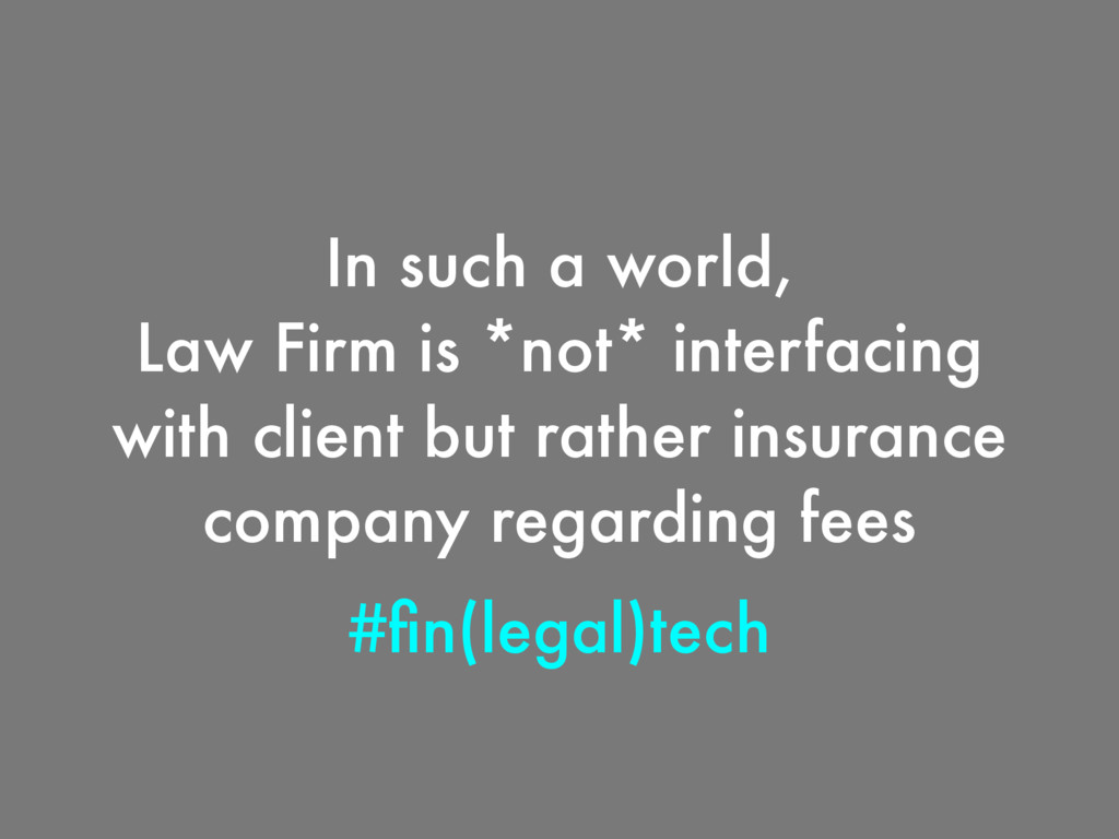 #fin(legal)tech In such a world, Law Firm is *no...