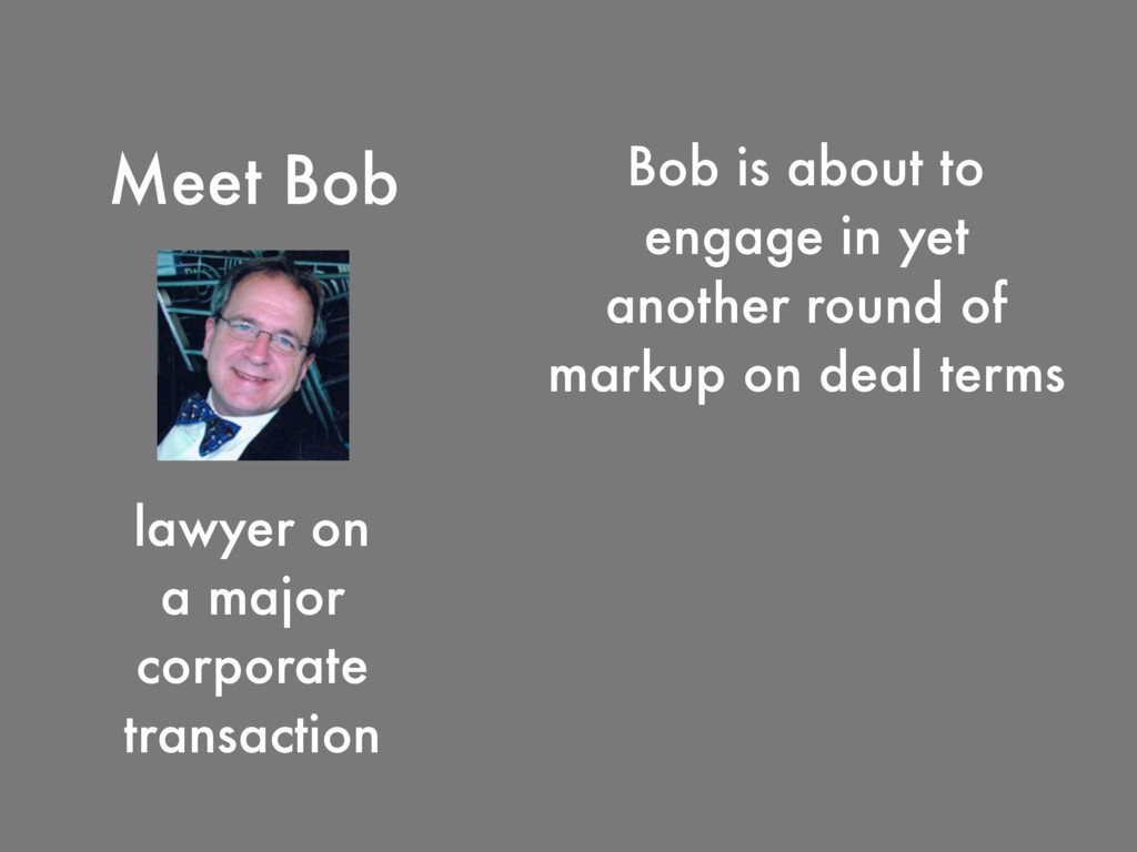 Meet Bob Bob is about to engage in yet another ...