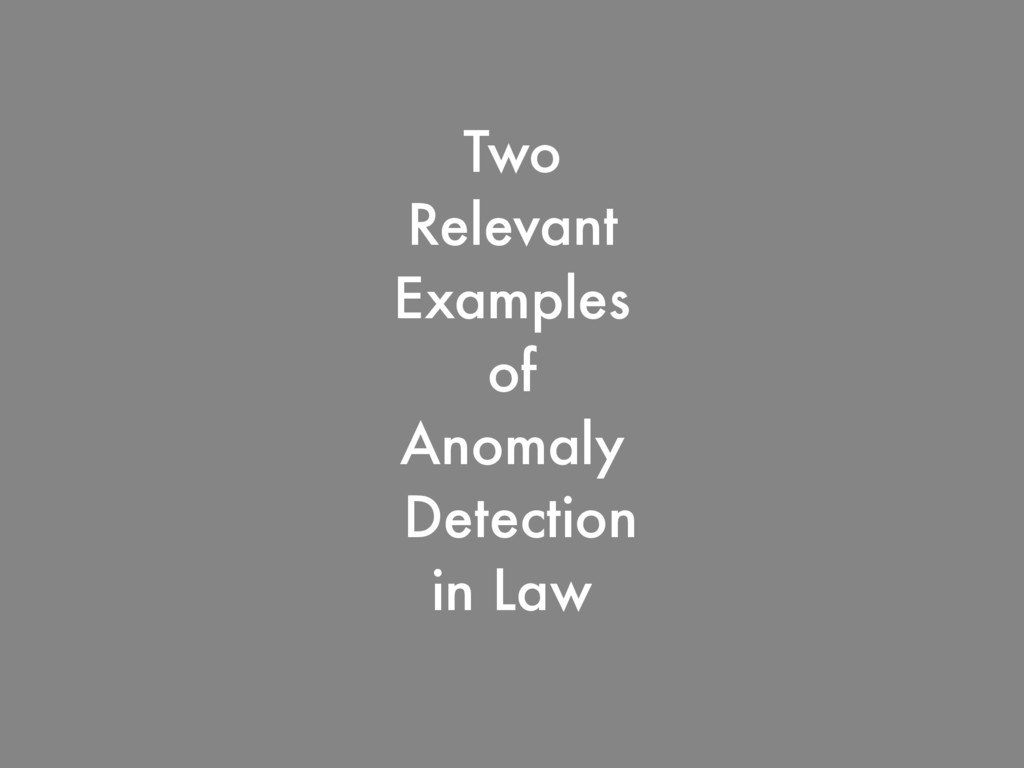 Two Relevant Examples of Anomaly Detection in L...