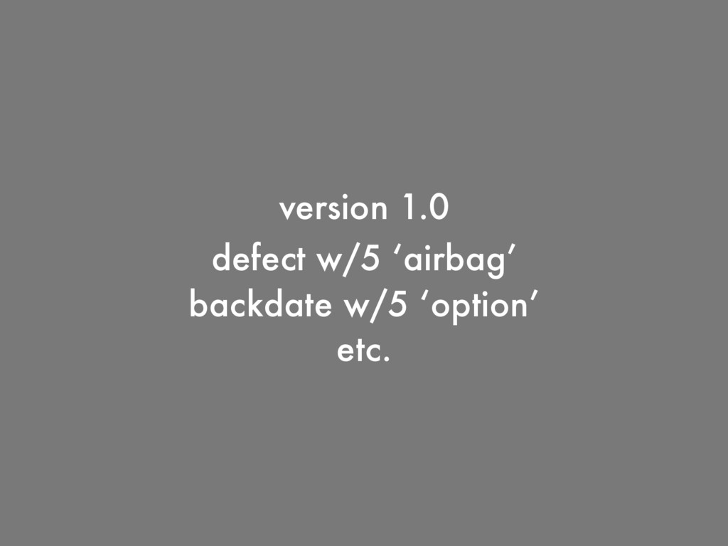 defect w/5 'airbag' version 1.0 backdate w/5 'o...