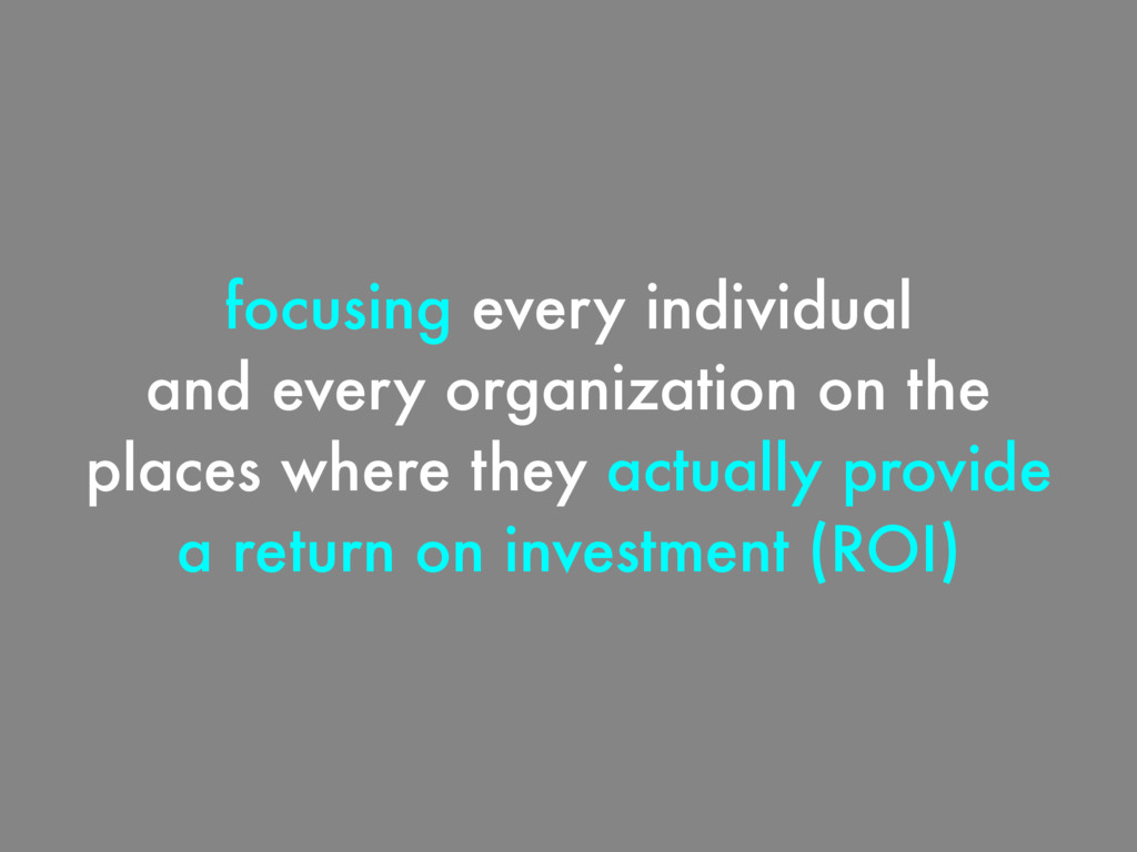 focusing every individual and every organizatio...