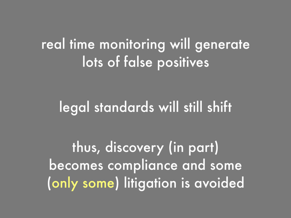 thus, discovery (in part) becomes compliance an...
