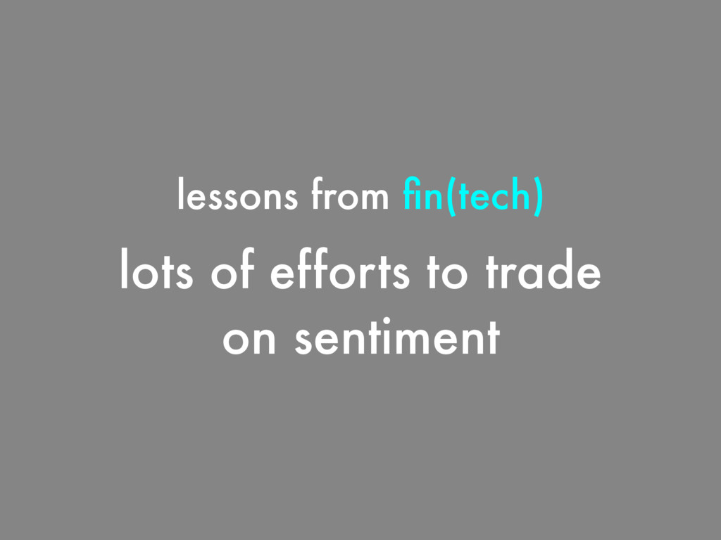 lots of efforts to trade on sentiment lessons f...