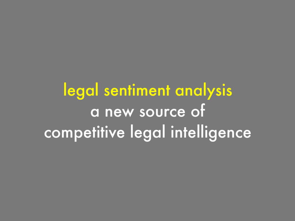 legal sentiment analysis a new source of compet...