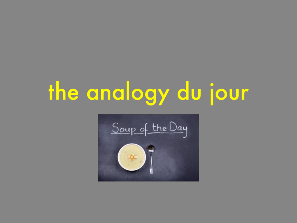the analogy du jour