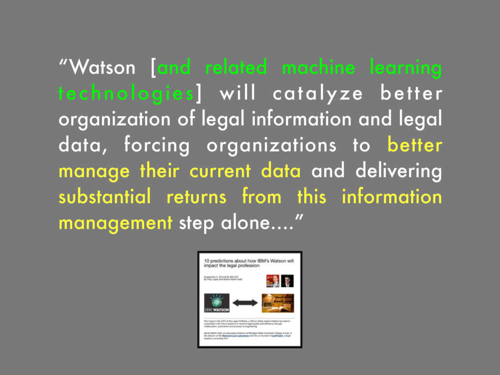 """Watson [and related machine learning technolog..."