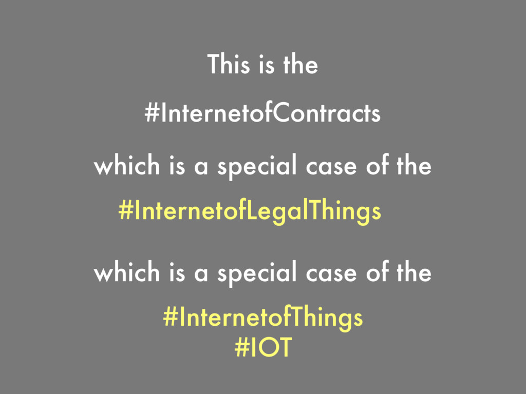 #InternetofContracts which is a special case of...