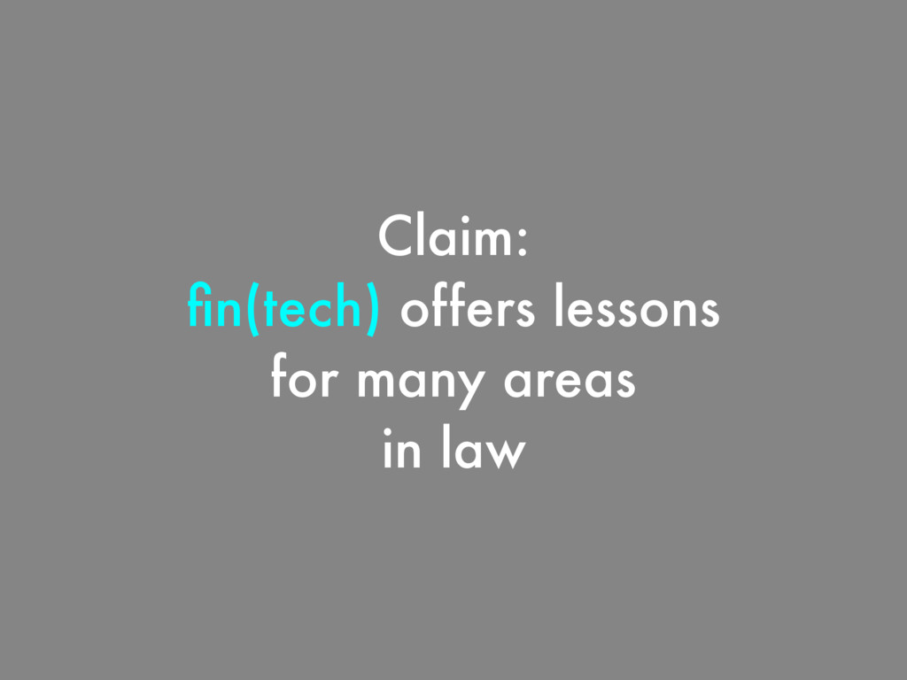 Claim: fin(tech) offers lessons for many areas i...