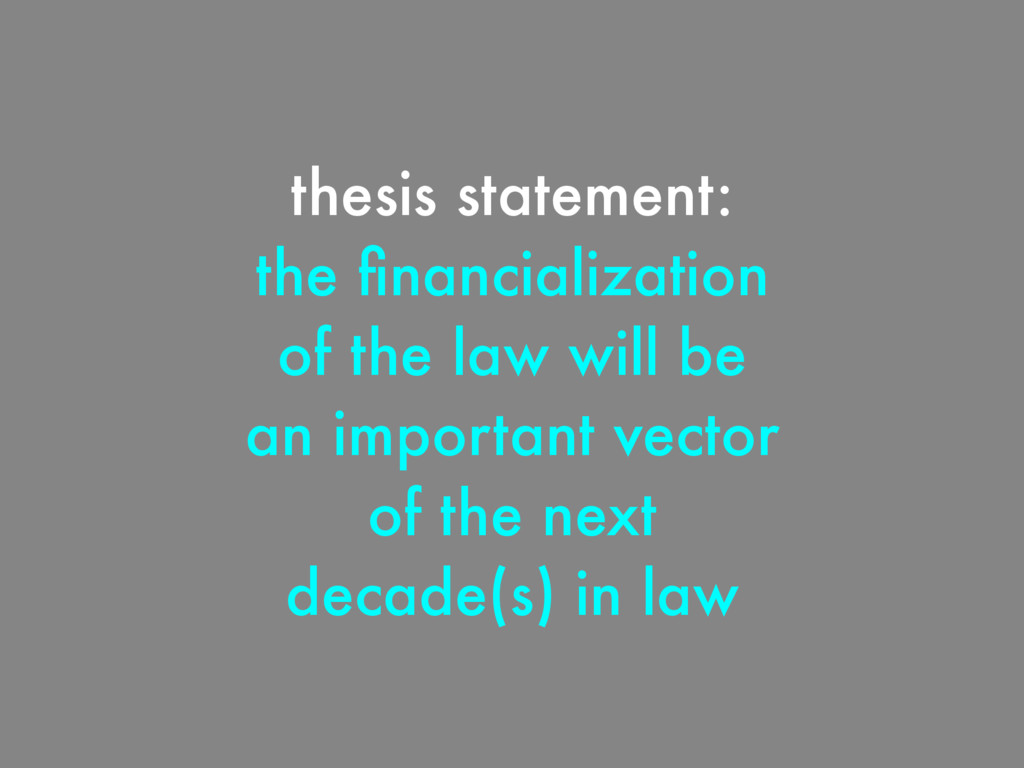 thesis statement: the financialization of the la...