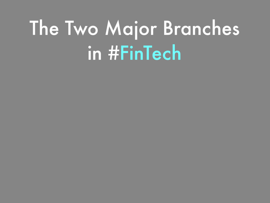 The Two Major Branches in #FinTech