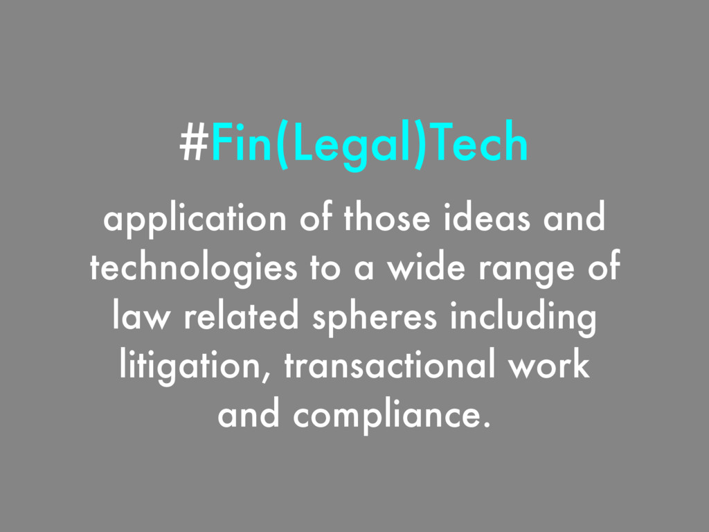 #Fin(Legal)Tech application of those ideas and ...