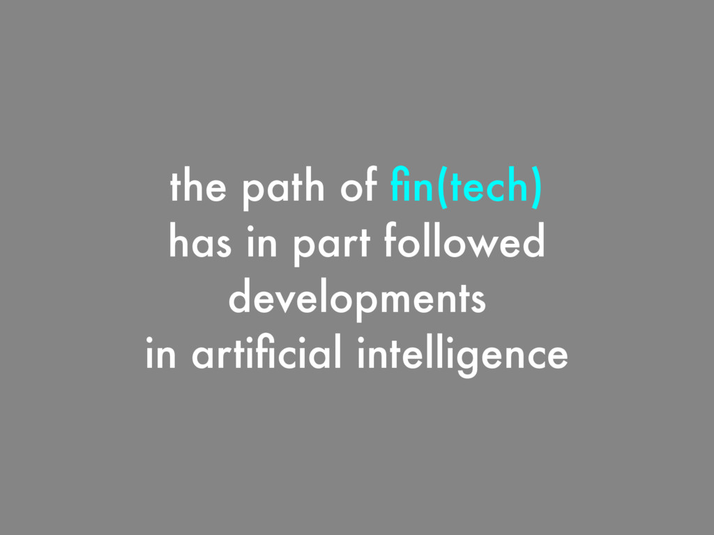 the path of fin(tech) has in part followed devel...