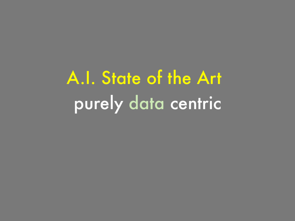 A.I. State of the Art purely data centric