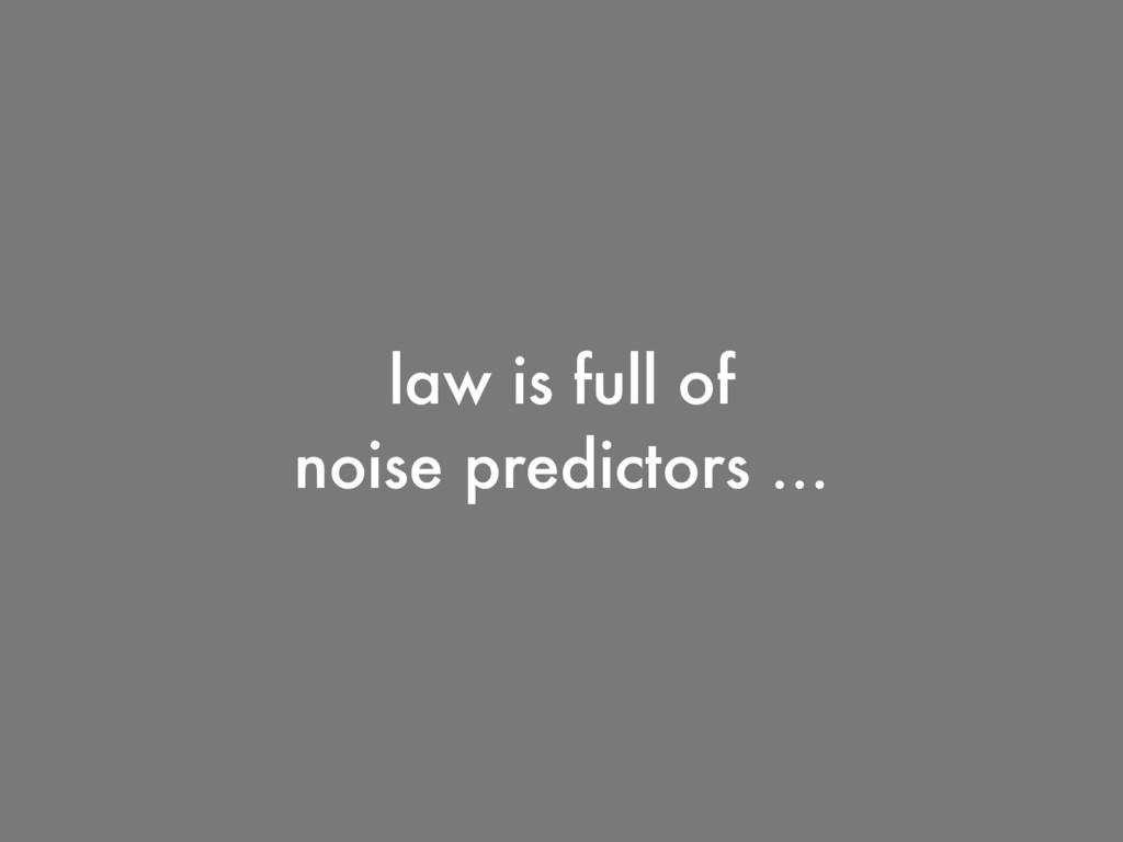 law is full of 