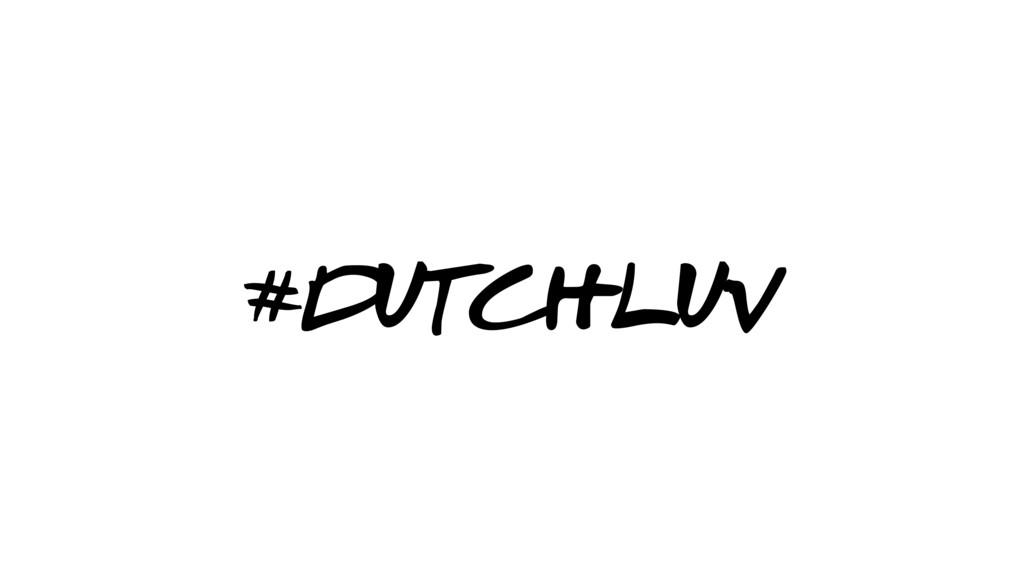 #DUTCHLUV