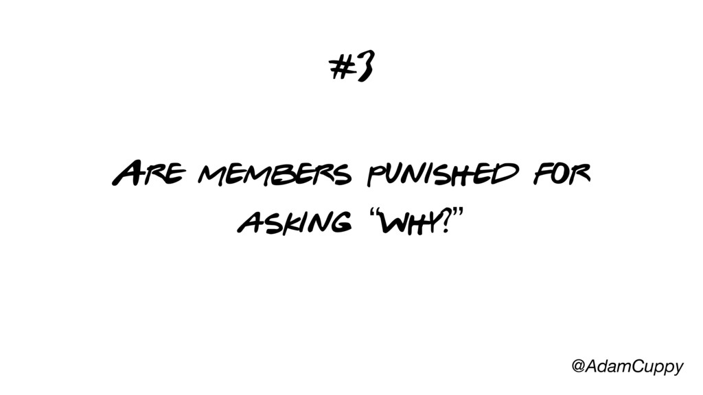 """@AdamCuppy Are members punished for asking """"why..."""