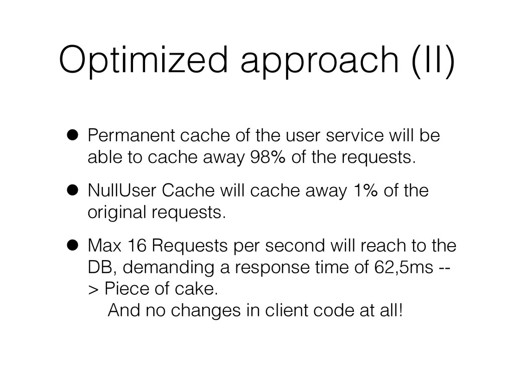 Optimized approach (II) • Permanent cache of th...
