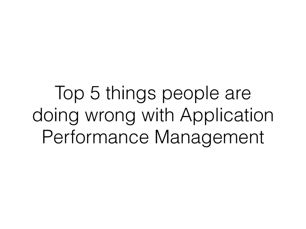 Top 5 things people are doing wrong with Applic...