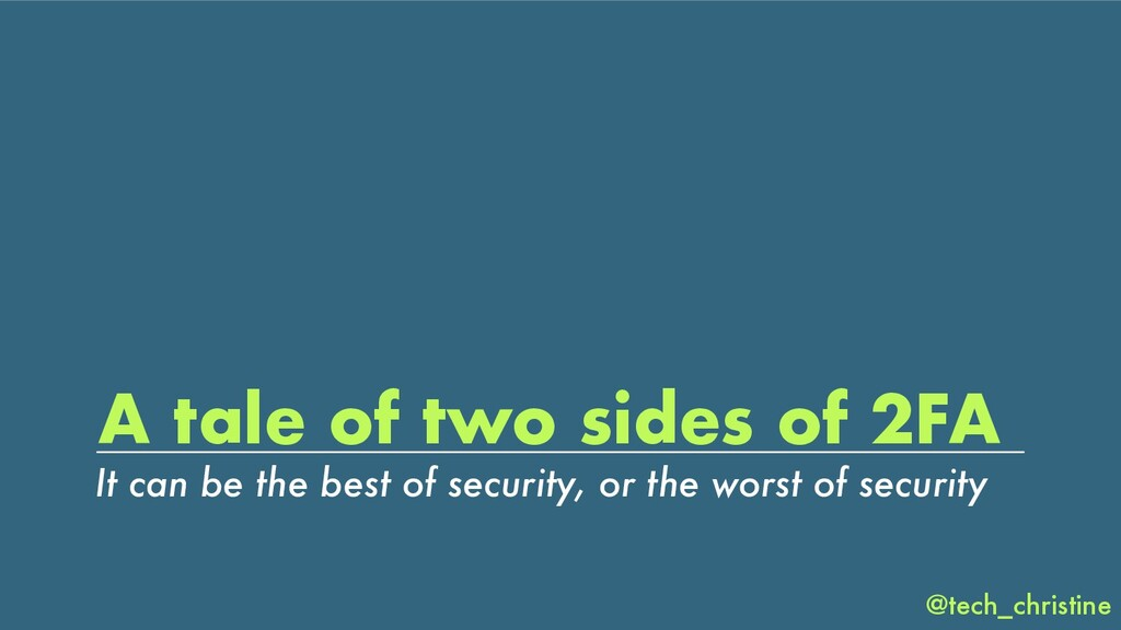 @tech_christine A tale of two sides of 2FA It c...