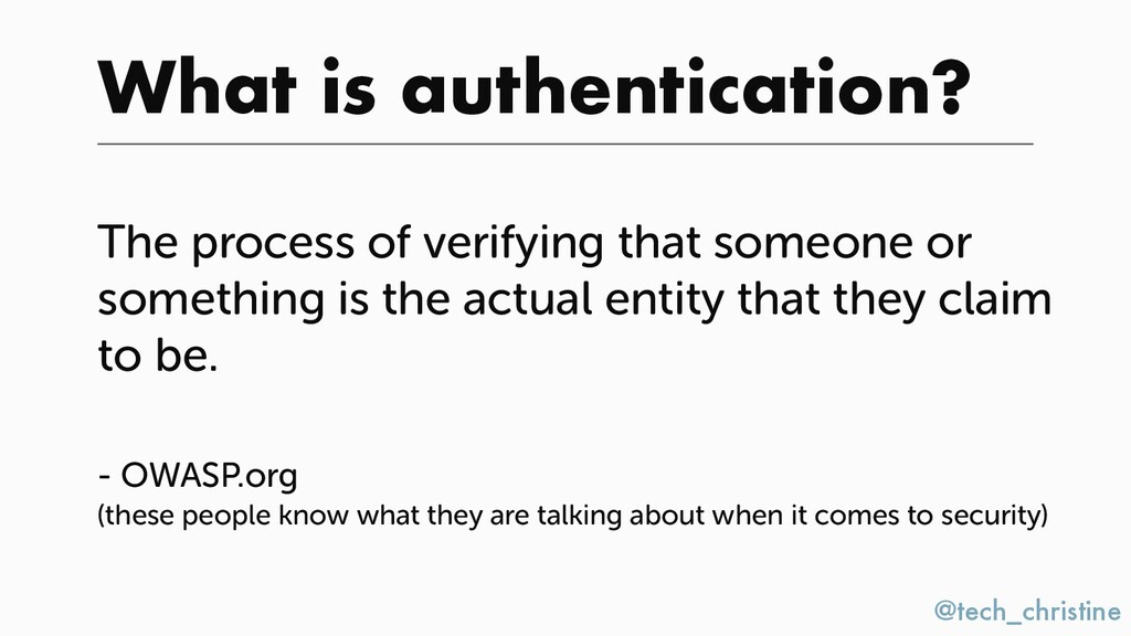 @tech_christine What is authentication? The pro...