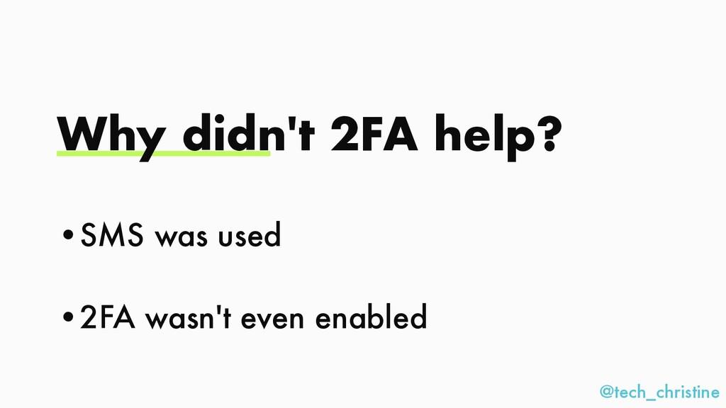@tech_christine Why didn't 2FA help? •SMS was u...