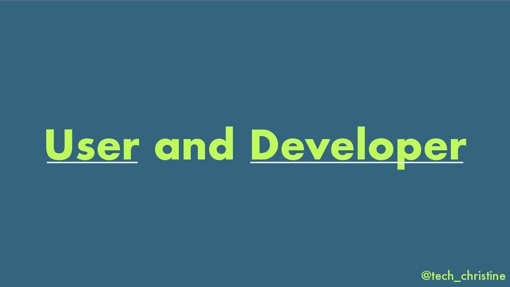 @tech_christine User and Developer