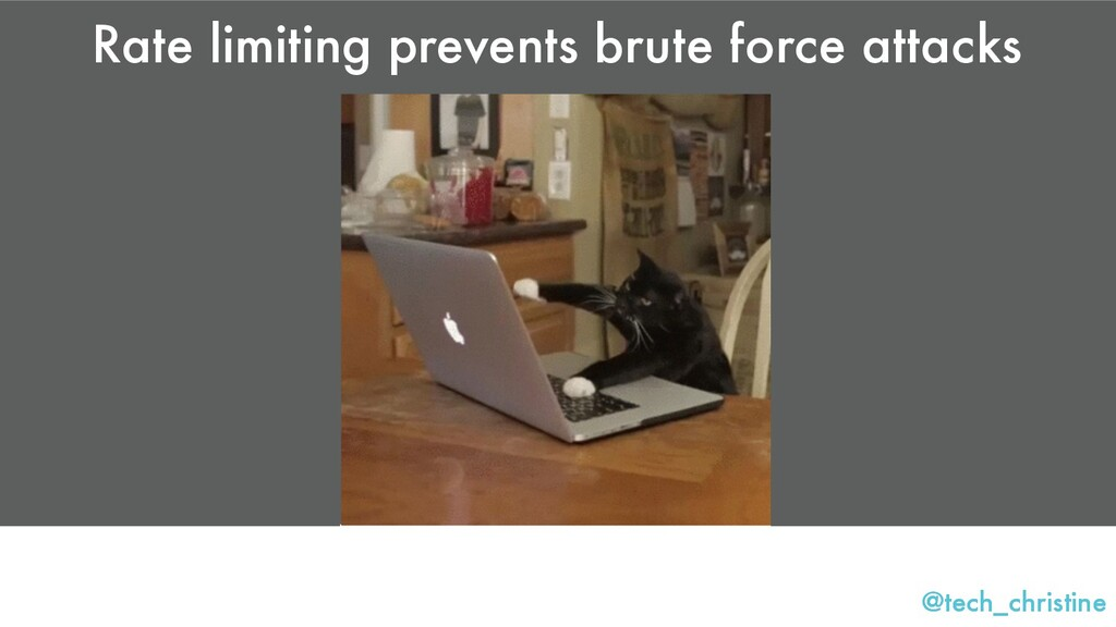 @tech_christine Rate limiting prevents brute fo...