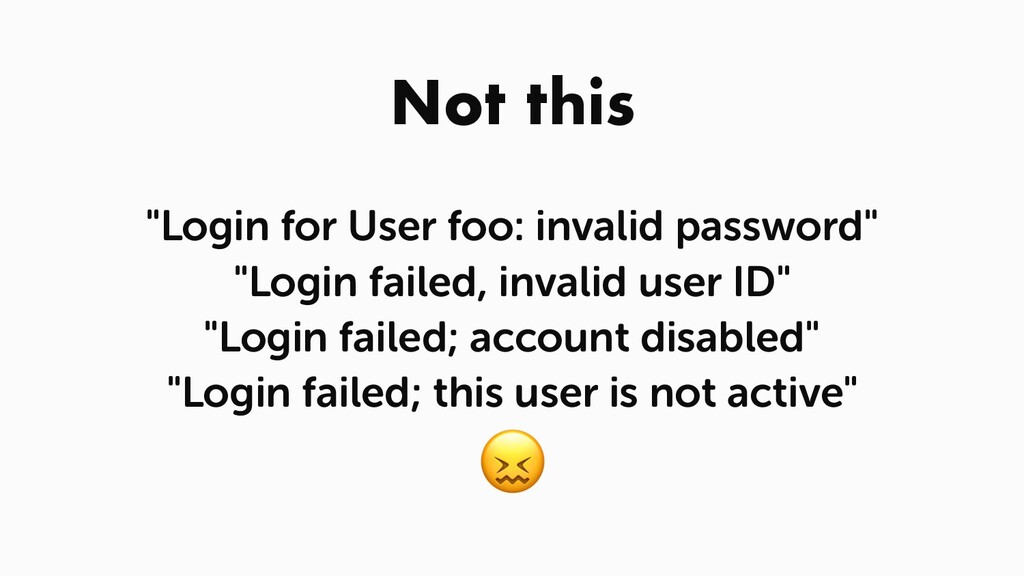 """Not this """"Login for User foo: invalid password""""..."""