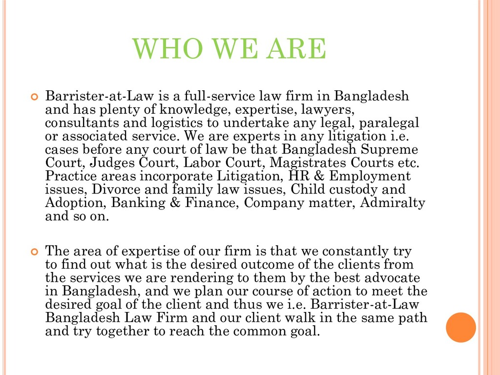 WHO WE ARE  Barrister-at-Law is a full-service...