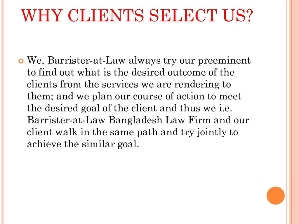 WHY CLIENTS SELECT US?  We, Barrister-at-Law a...
