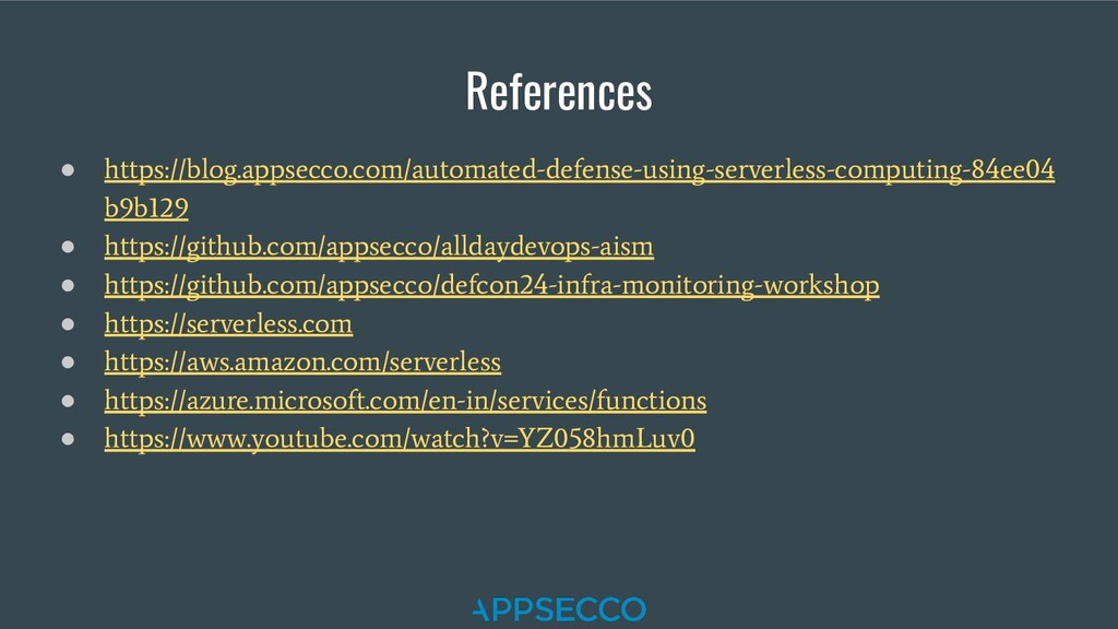 References ● https://blog.appsecco.com/automate...