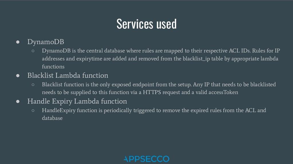 Services used ● DynamoDB ○ DynamoDB is the cent...