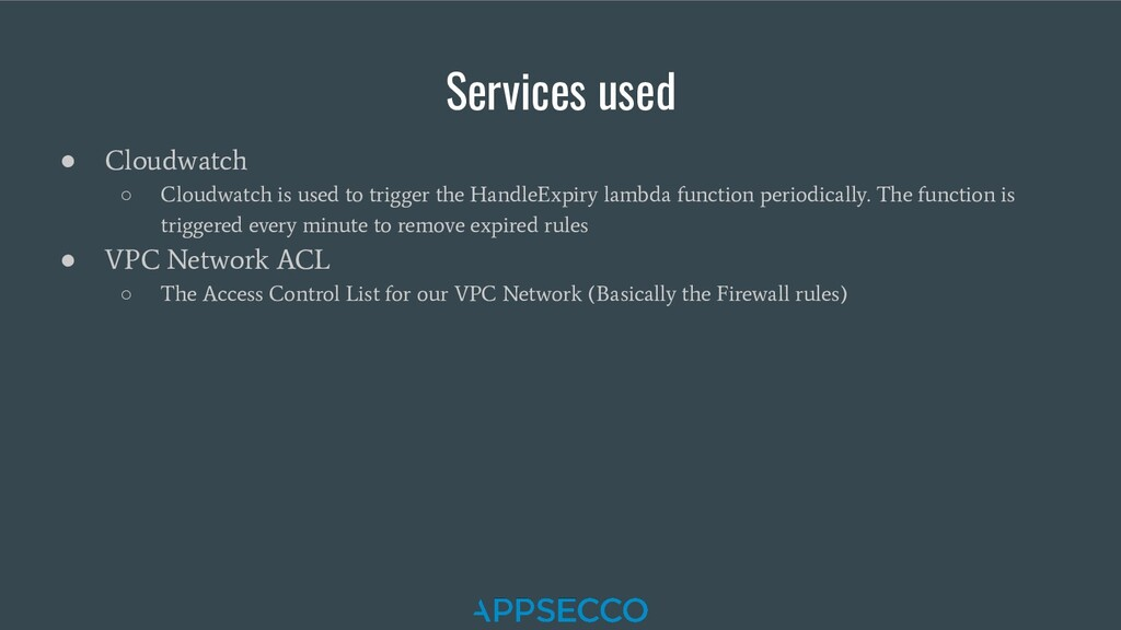Services used ● Cloudwatch ○ Cloudwatch is used...